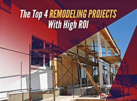 the top 4 remodeling projects with high roi