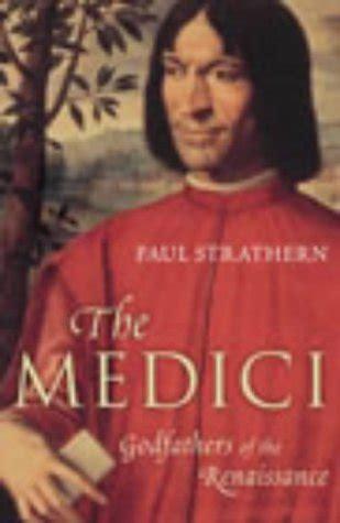 the medici godfathers of the renaissance storia dell arte teoria e critica panorama auto