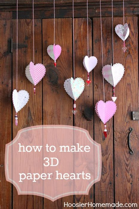 How To Make 3d Paper - how to make 3d paper hearts hoosier