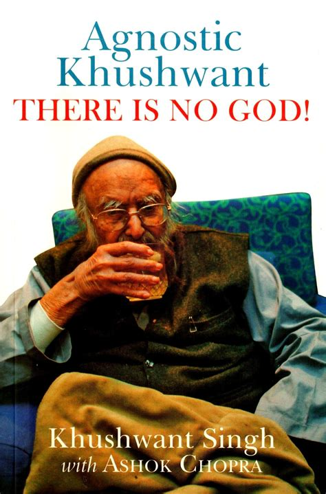 biography of english writer khushwant singh agnostic khushwant there is no god english buy