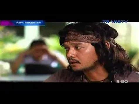 film bioskop indonesia januari bioskop indonesia trans tv papa rockstar 13 januari 2015