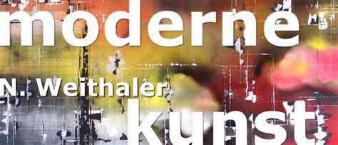 Moderne Kunst Vorlagen k 252 nstler n weithaler moderne bilder abstrakte malerei