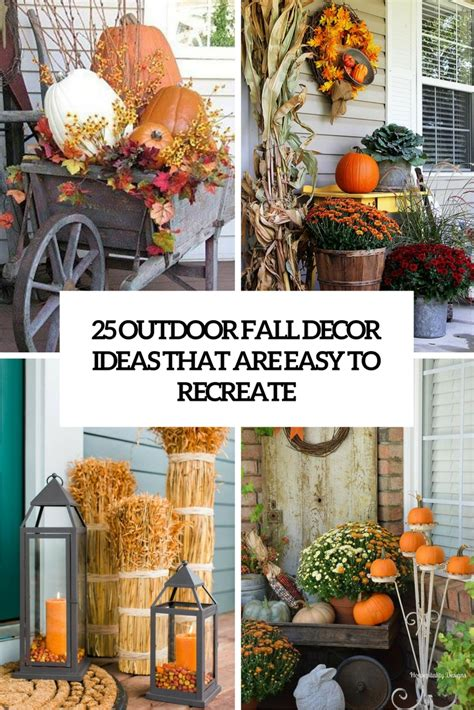 fall outdoor decorating ideas 25 outdoor fall d 233 cor ideas that are easy to recreate