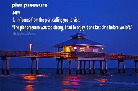 pier pressure pier pressure piers jetties docks boardwalks
