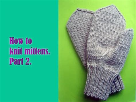 how to knit mittens for beginners how to knit mittens part 2