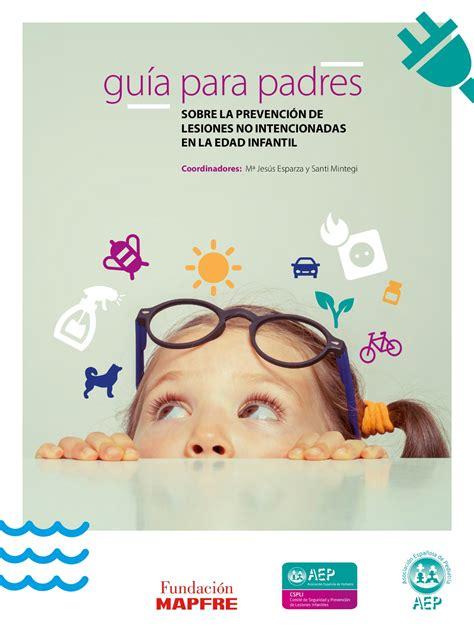 gua para madres y gu 237 a para padres sobre la prevenci 243 n de lesiones no intencionadas en la edad infantil