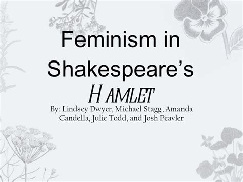 hamlet themes and supporting quotes feminism in shakespeare s hamlet