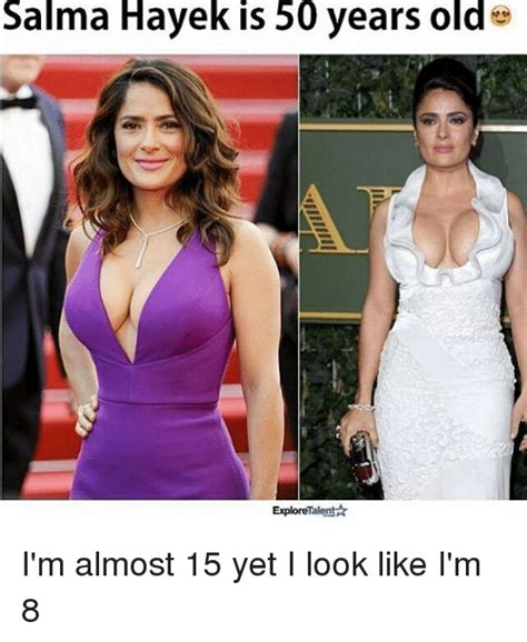 Salma Hayek Meme - salma hayek is 50 years old exploretalent i m almost 15