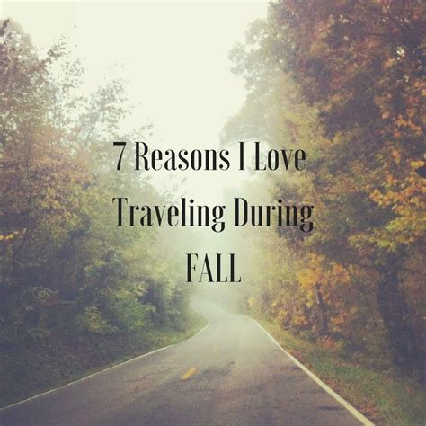 7 Reasons To Traveling by 7 Reasons I Traveling During Fall For The Of