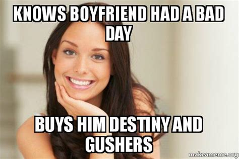 Good Girl Gina Meme Generator - knows boyfriend had a bad day buys him destiny and gushers