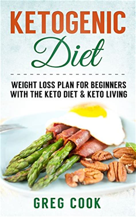 ketogenic diet beginners guide to keto lifestyle with 70 easy fast delicious recipes automatically reduce hunger burn excess make healthier and naturally lower your blood sugar books ebook free juli 2014