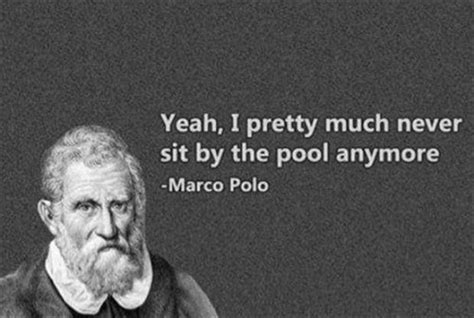 Marco Polo Meme - marco polo funny quotes dump a day