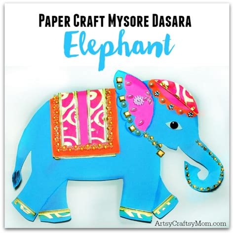 Elephant Paper Craft - mysore dasara elephant paper craft artsy craftsy