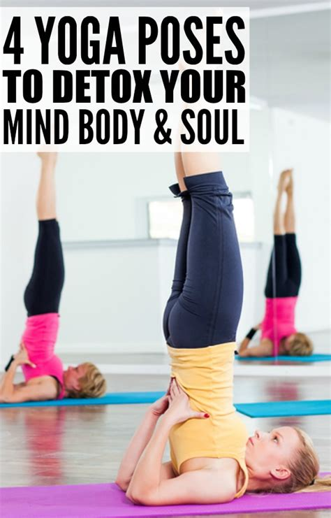 Detox Your Mind And Soul by 4 Poses To Detox Your Mind And Soul The Co
