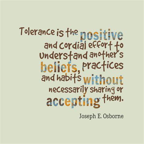 tolerance quotes picture 187 joseph e osborne quote about tolerance