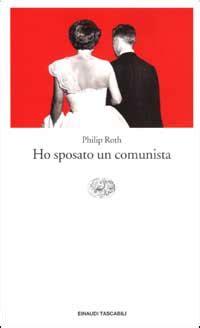 libro ho sposato un comunista ho sposato un comunista philip roth 141 recensioni einaudi tascabili letteratura 964