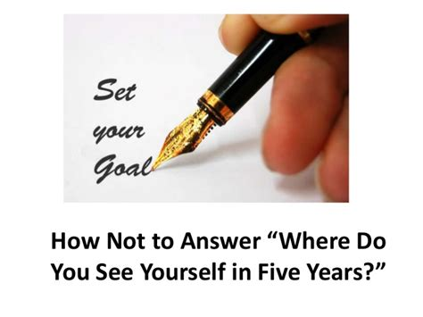 how to answer where do you see yourself in five years careershapers