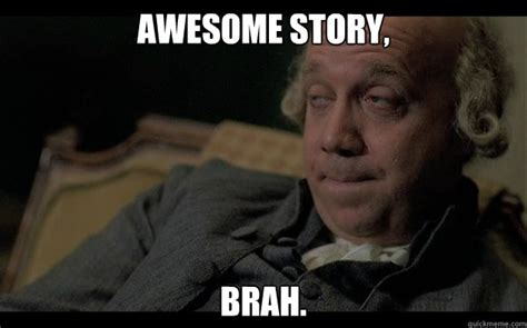 Funny Meme Picture - awesome story brah disinterested john adams quickmeme