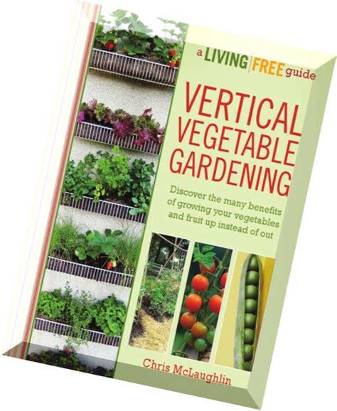 Download Vertical Vegetable Gardening A Living Free Guide Vegetable Garden Magazine