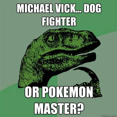 Michael Vick Memes - michael vick dog fighter or pokemon master