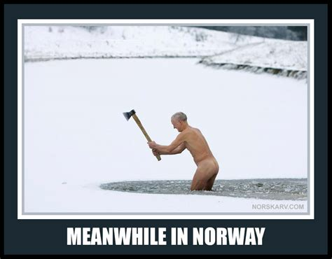 Norway Meme - meanwhile in norway meme man chopping lake ice with axe