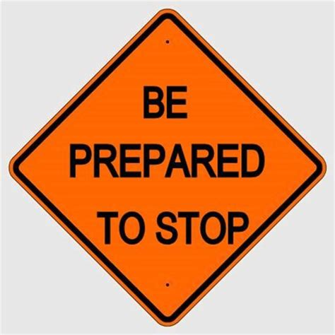 be prepared to stop (w3 4) traffic warning sign