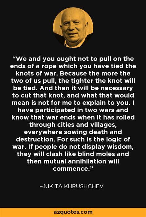 nikita khrushchev quote       pull   ends