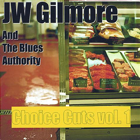the deal cus volume 1 jw gilmore and the blues authority choice cuts volume 1