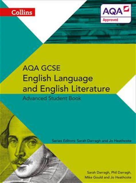 aqa gcse english language 0198359195 collins aqa gcse english language and english literature advanced student book phil darragh