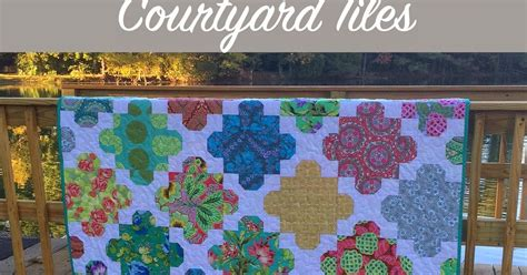 hill design quilt tiles my quilt infatuation courtyard tiles pattern is finished