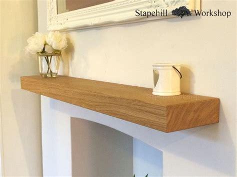 Floating Oak Mantel Shelf by 25 Best Ideas About Oak Floating Shelves On