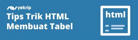 cara membuat tabel css html cara membuat tabel html 5 dengan css nyekrip