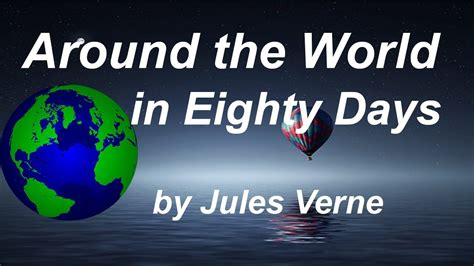 around the world in 80 days book report around the world in eighty days by jules verne audio