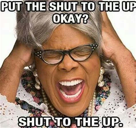Madea Meme - pin by happy arrowood on funny i think pinterest texts