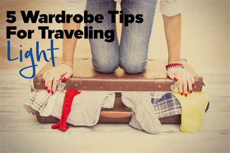 Traveling Light 5 travel packing tips for traveling light best travel