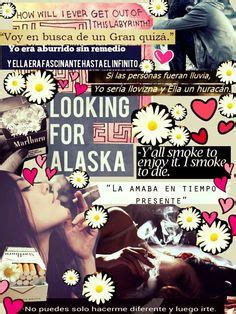 libro about looking 1000 images about buscando a alaska on alaska looking for alaska and john green