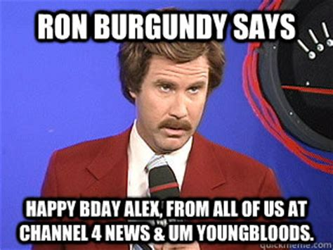 Ron Burgundy Meme - ron burgundy says happy birthday bruce from all of us at