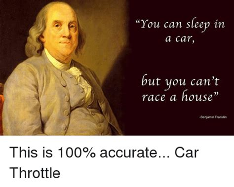 you can sleep on you can sleep in a car but you can t race a house