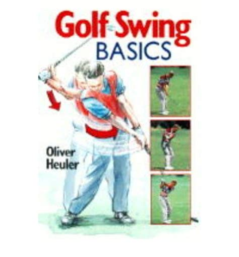 golf swing basics video golf swing basics oliver heuler 9780806938783