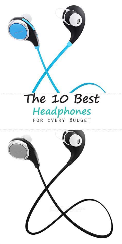 best earphones budget the 10 best headphones for every budget must tips