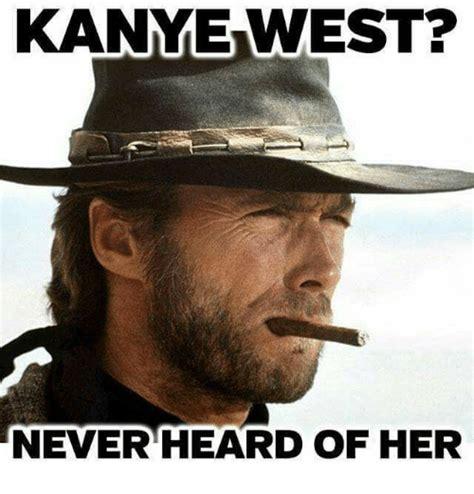 Kanye Meme Generator - kanye west never heard of her kanye meme on sizzle