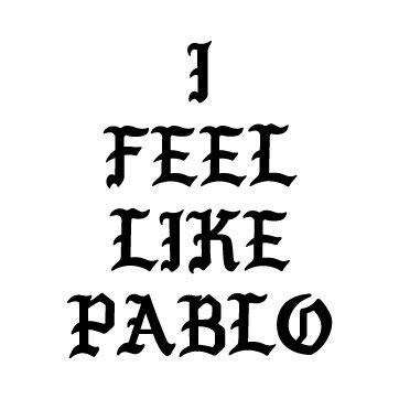 I Feel Like i feel like pablo sticker beast