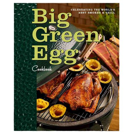 big green egg big green egg cookbook and easy big green egg recipes books big green egg cookbook the kansas city bbq store