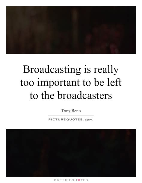 design is too important to be left to designers broadcasting is really too important to be left to the