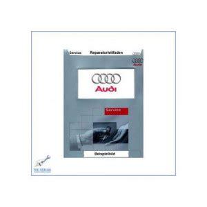 Reparaturanleitung Audi A6 4b by Audi A6 C5 1997 2005 Reparaturanleitung Und