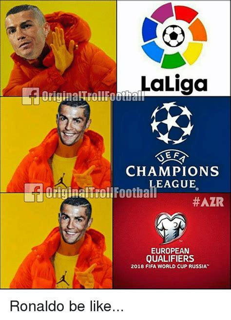 Memes Copa Do Mundo 2018 Laliga Chions League Azr European Qualifiers 2018 Fifa