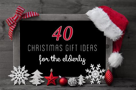 40 gift ideas for the elderly