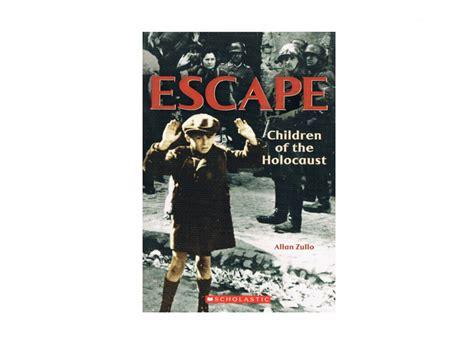 holocaust picture books escape children of the holocaust allan zullo