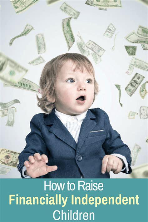 smart tips    raise financially independent children