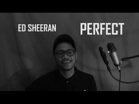 ed sheeran perfect hq ed sheeran perfect cover by ilham akbar youtube